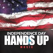 Independence Day Hands Up Music by Various Artists