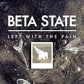 Left With the Pain by Beta State