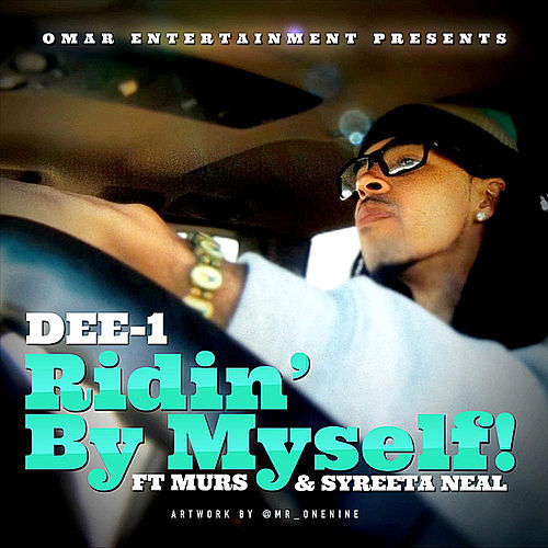 Ridin By Myself! (feat. Murs and Syreeta Neal) by Dee-1