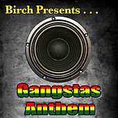 Play & Download Birch Presents: Gangstas Anthem by Various Artists | Napster