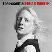 Play & Download The Essential Edgar Winter by Edgar Winter | Napster