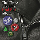 Play & Download The Classic Christmas Hard Rock Album by Various Artists | Napster