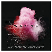 Play & Download Wrong by The Airborne Toxic Event | Napster
