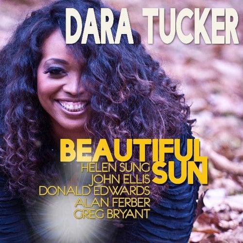 Beautiful Sun (feat. Helen Sung, Greg Bryant, Donald Edwards, John Ellis & Alan Ferber) by Dara Tucker