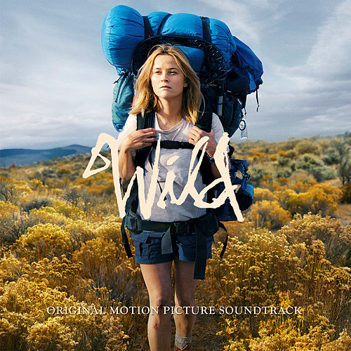 Wild - Official Motion Picture Soundtrack by Various Artists