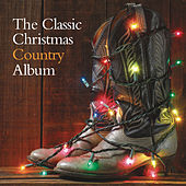 The Classic Christmas Country Album by Various Artists