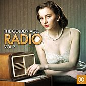 The Golden Age: Radio, Vol. 2 by Various Artists