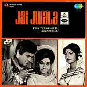 Jai Jwala (Original Motion Picture Soundtrack) by Various Artists
