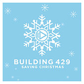 Play & Download Saving Christmas by Building 429 | Napster