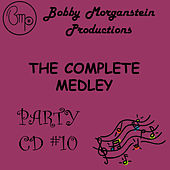 Play & Download The Complete Party Medley CD by Bobby Morganstein | Napster