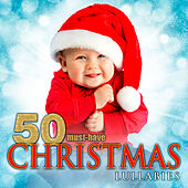 Play & Download 50 Must-Have Christmas Lullabies by Various Artists | Napster