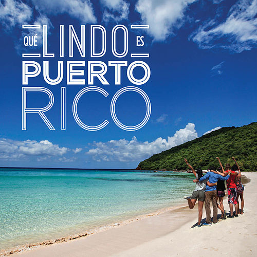 Qué Lindo Es Puerto Rico by Various Artists