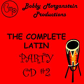 The Complete Latin Party CD by Bobby Morganstein