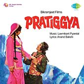 Pratiggya (Original Motion Picture Soundtrack) by Various Artists