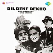 Dil Deke Dekho (Original Motion Picture Soundtrack) by Various Artists