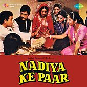 Play & Download Nadiya Ke Paar (Original Motion Picture Soundtrack) by Various Artists | Napster