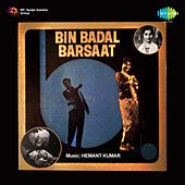 Bin Badal Barsaat (Original Motion Picture Soundtrack) by Various Artists