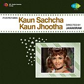 Kaun Sachcha Kaun Jhootha (Original Motion Picture Soundtrack) by Various Artists