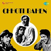 Chhoti Bahen (Original Motion Picture Soundtrack) by Various Artists