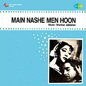 Main Nashe Men Hoon (Original Motion Picture Soundtrack) by Various Artists