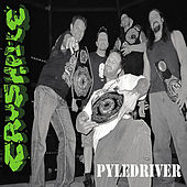 Play & Download Pyledriver by Crushpile | Napster