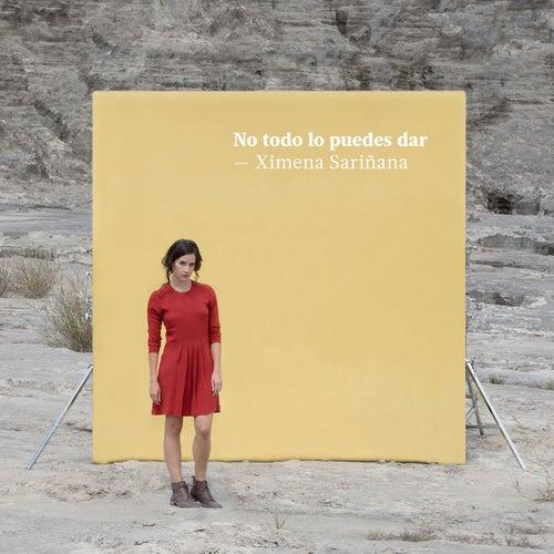 Play & Download No todo lo puedes dar by Ximena Sariñana | Napster