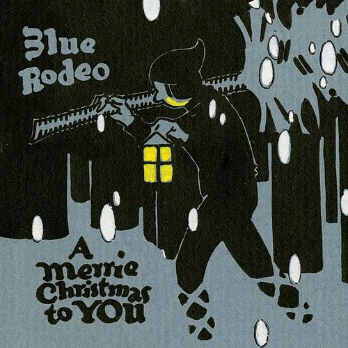 A Merrie Christmas To You by Blue Rodeo