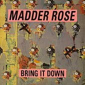 Play & Download Bring It Down by Madder Rose | Napster