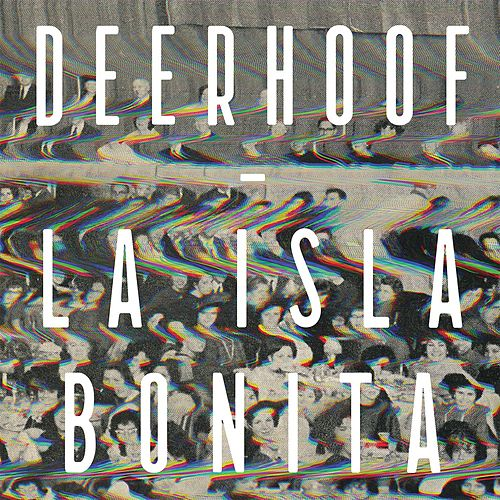 La Isla Bonita by Deerhoof