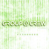 Play & Download #Stronger by Group 1 Crew | Napster