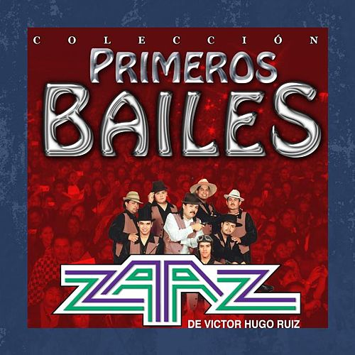 Play & Download Primeros Bailes by Zaaz De Victor Hugo Ruiz | Napster