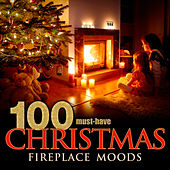 Play & Download 100 Must-Have Christmas Fireplace Moods by Various Artists | Napster