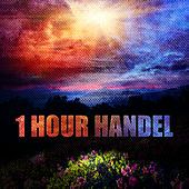 Play & Download 1 Hour Handel by Various Artists | Napster