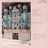 Play & Download Bach and Reubke / The Organ of the Tonhalle, Zurich, Switzerland by Keith John | Napster