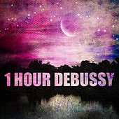 Play & Download 1 Hour Debussy by Various Artists | Napster