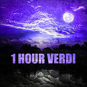 Play & Download 1 Hour Verdi by Various Artists | Napster