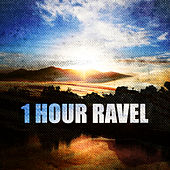 Play & Download 1 Hour Ravel by Various Artists | Napster