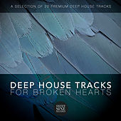 Deep House for Broken Hearts by Various Artists