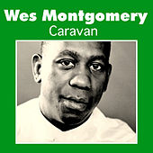 Play & Download Caravan by Wes Montgomery | Napster