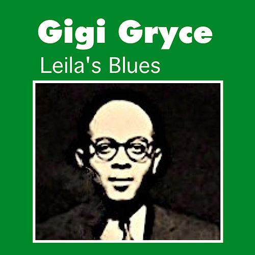Play & Download Leila's Blues by Gigi Gryce | Napster