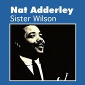 Sister Wilson by Nat Adderley