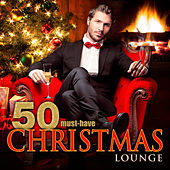 50 Must-Have Christmas Lounge by Various Artists