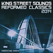 Play & Download King Street Sounds Reformed Classics 2014 by Various Artists | Napster