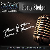 Play & Download When a Man Loves a Woman (Re-Mastered) by Percy Sledge | Napster
