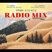 Play & Download Inhale Slowly (Radio Mix) by Tim White | Napster