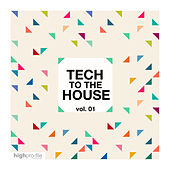 TECH TO THE HOUSE, Vol. 01 von Various Artists