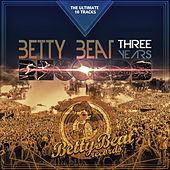 Play & Download Betty Beat Records Three Years - The Ultimate 10 Tracks by Various Artists | Napster
