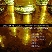 Play & Download Drink Until We Sound Good by The Mission (U.K.) | Napster