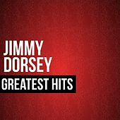 Play & Download Jimmy Dorsey Greatest Hits by Jimmy Dorsey | Napster