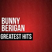 Play & Download Bunny Berigan Greatest Hits by Bunny Berigan | Napster